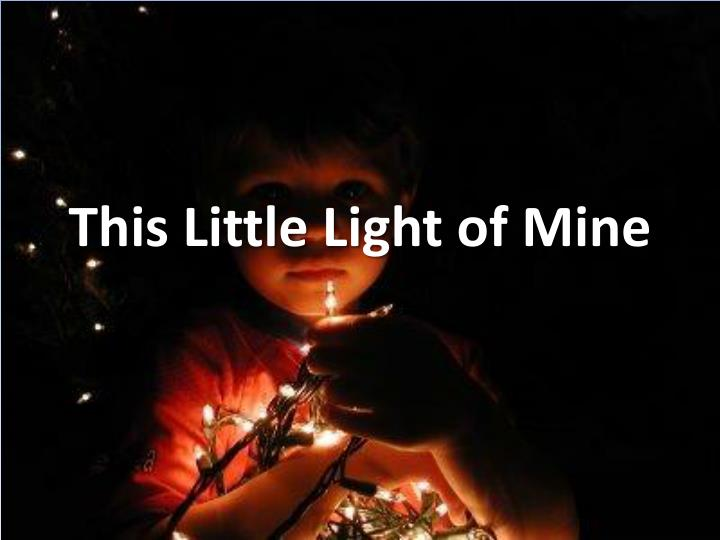 Display – This Little Light of Mine