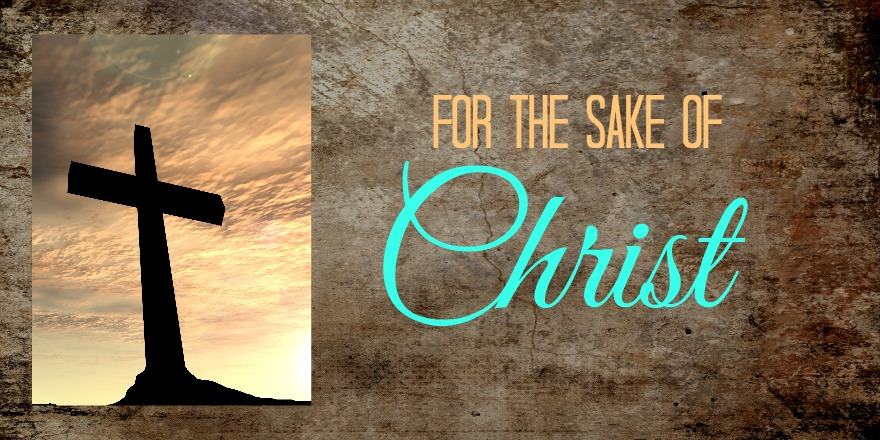 For the Sake of Christ