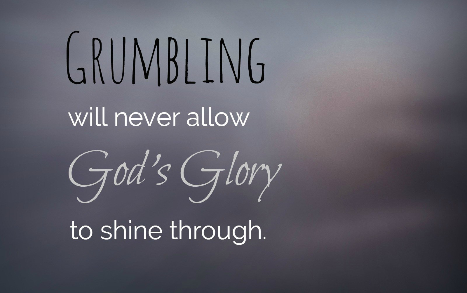Grumbling; Its Causes and Cures