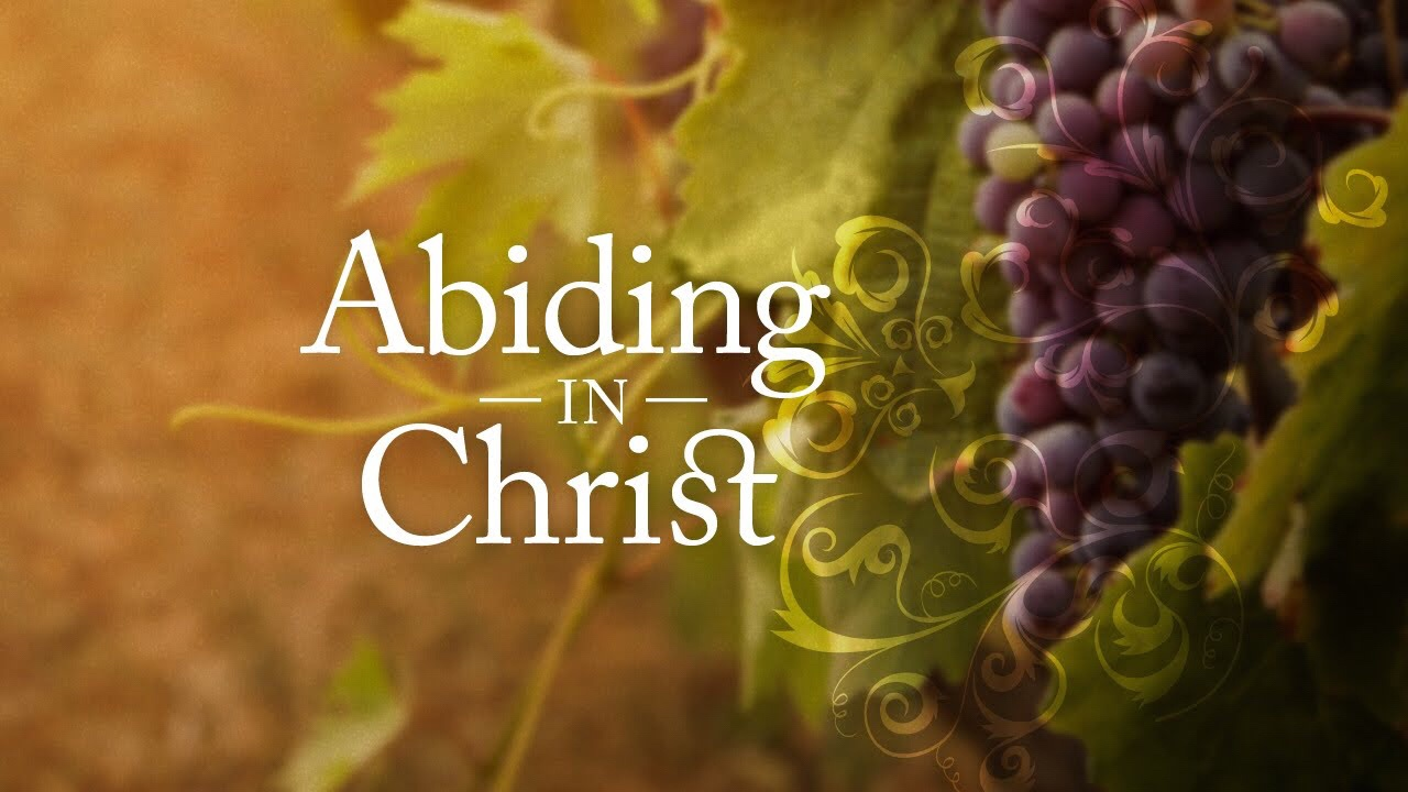 The Benefits and Blessings of Abiding