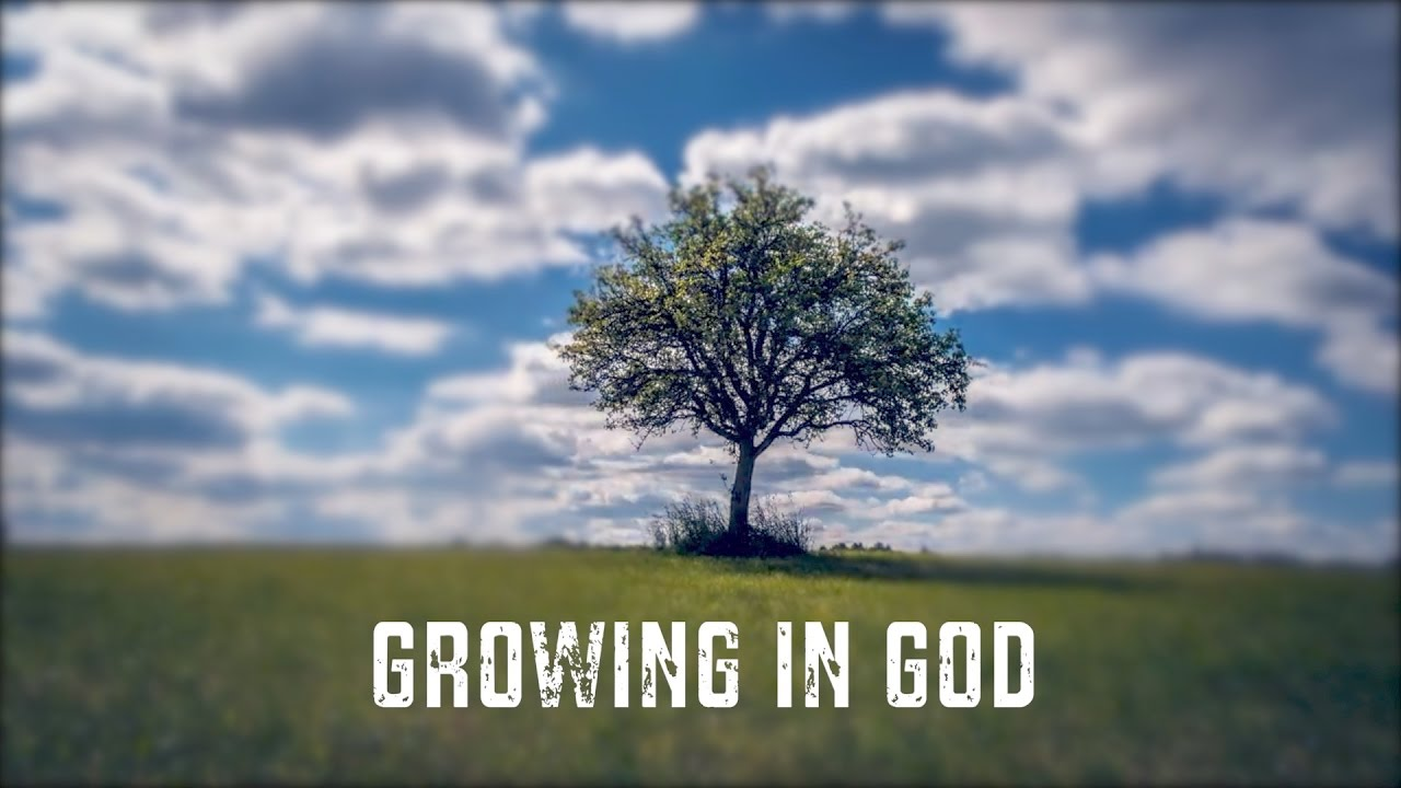 Growth In God – Pt. 3